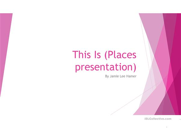 This Is- Place presentation