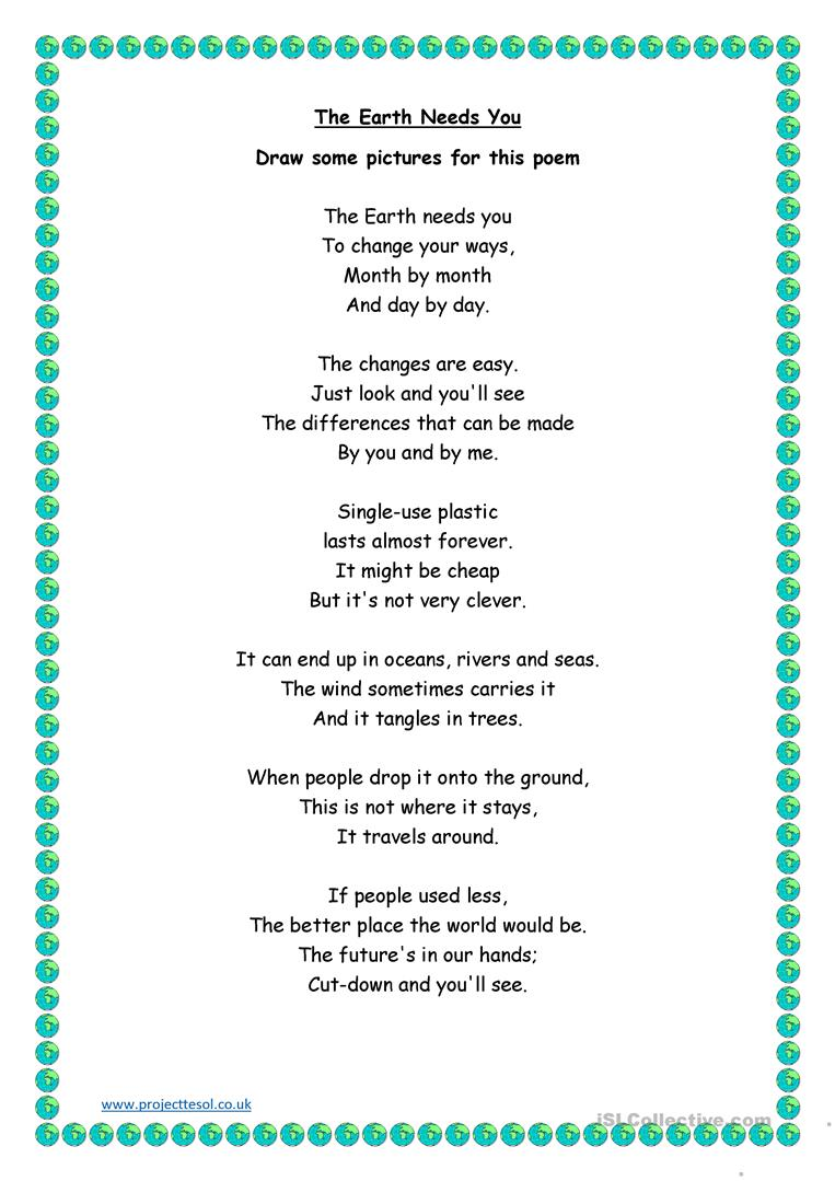 The Earth Needs You Poem Activities English Esl Worksheets For Distance Learning And Physical Classrooms A poem can be about anything, from love to loss to the rusty gate at the old farm. the earth needs you poem activities